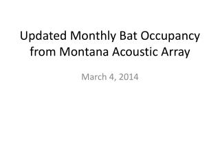 Updated Monthly Bat Occupancy from Montana Acoustic Array