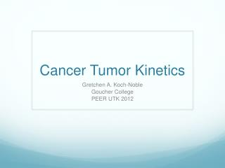 Cancer Tumor Kinetics