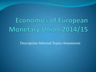 Economics of European Monetary Union 2014/15