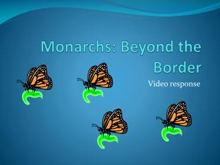 Monarchs: Beyond the Border