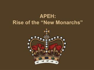"APEH: Rise of the ""New Monarchs"""