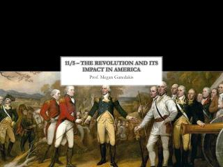 11 / 5 – The Revolution and its Impact in America