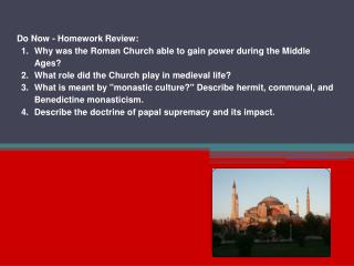 Do Now - Homework Review: Why was the Roman Church able to gain power during the Middle Ages?
