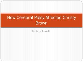 How Cerebral Palsy Affected Christy Brown