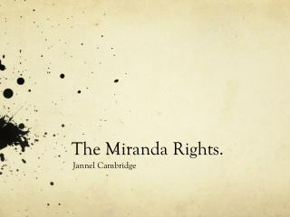 The Miranda Rights.