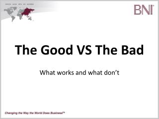 The Good VS The Bad