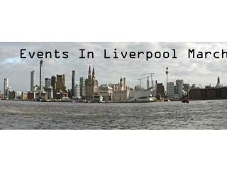 Events In Liverpool March 2013