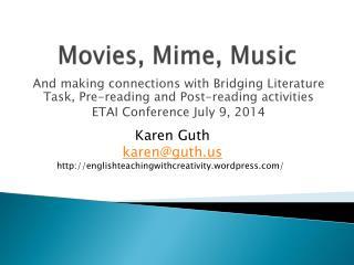 Movies, Mime, Music