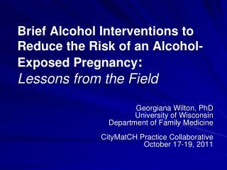 Georgiana Wilton, PhD University of Wisconsin Department of Family Medicine