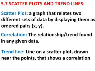 5.7 SCATTER PLOTS AND TREND LINES: