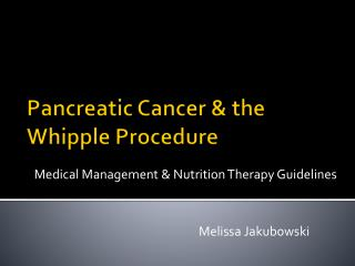 Pancreatic Cancer & the Whipple  Procedure