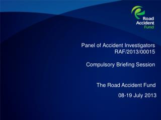 Panel of Accident Investigators RAF/2013/00015  Compulsory Briefing Session