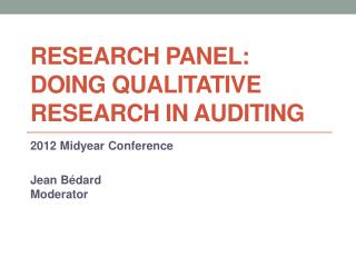 Research  Panel:  Doing Qualitative  Research in  Auditing