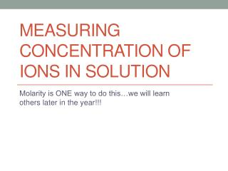 Measuring Concentration of Ions in Solution
