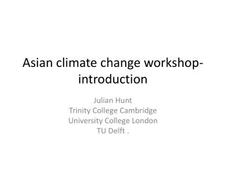 Asian climate change workshop-introduction