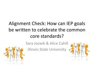 Alignment Check: How can IEP goals be written to celebrate the common core standards?