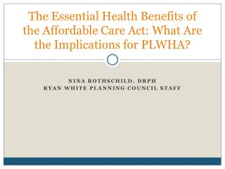 The Essential Health Benefits of the Affordable Care Act: What Are the Implications for PLWHA?