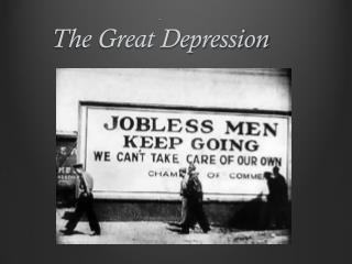 .  The Great Depression