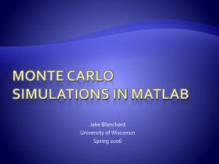 Monte Carlo  Simulations in  Matlab