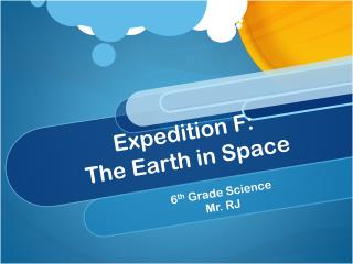 Expedition F:  The Earth in Space