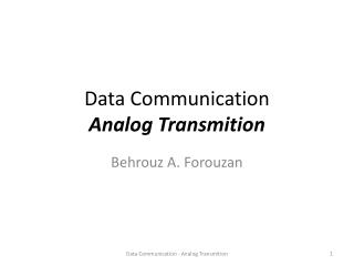 Data Communication Analog  Transmition