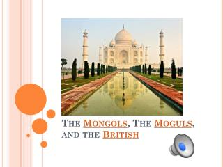 The  Mongols , The  Moguls , and the  British