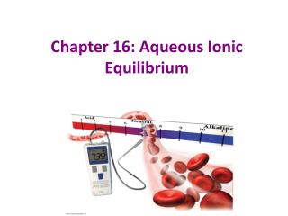 Chapter  16: Aqueous Ionic Equilibrium