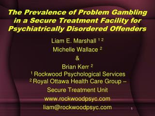 The Prevalence of Problem Gambling in a Secure Treatment Facility for Psychiatrically Disordered Offenders
