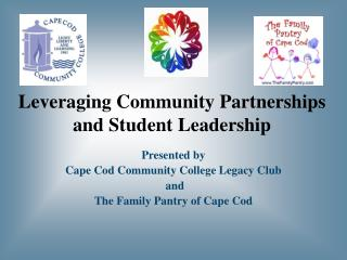 Leveraging Community Partnerships and Student Leadership