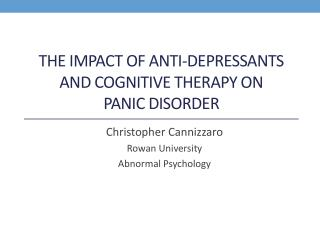 THE IMPACT OF ANTI-DEPRESSANTS AND COGNITIVE THERAPY ON  PANIC DISORDER