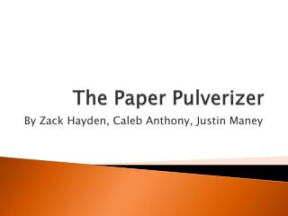 The Paper  Pulverizer