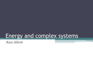 Energy and complex systems