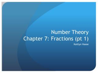Number Theory Chapter 7: Fractions (pt 1)