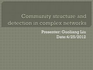 Community structure and detection in complex networks