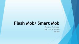 Flash Mob/ Smart Mob