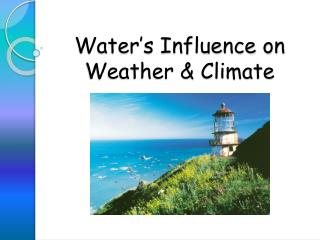 Water's Influence on Weather & Climate