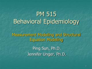 PM 515 Behavioral Epidemiology Measurement Modeling and Structural Equation Modeling