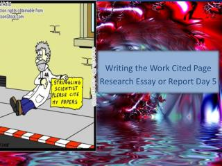 Writing the Work  Cited  Page Research Essay or Report Day 5