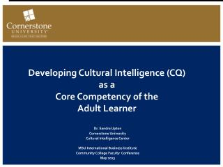 Developing  Cultural Intelligence (CQ)  as a Core Competency of the  Adult  Learner