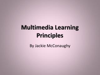 Multimedia Learning Principles