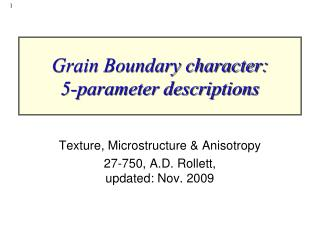 Grain Boundary character:  5-parameter descriptions