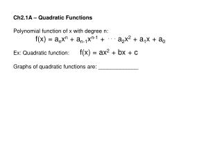 Ch2.1A – Quadratic Functions Polynomial function of x with degree n: