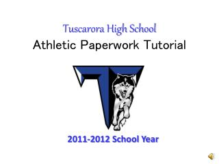Tuscarora High School Athletic Paperwork Tutorial