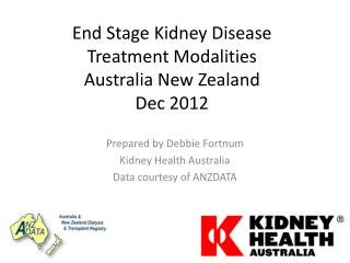 End Stage Kidney Disease Treatment Modalities  Australia New Zealand Dec 2012