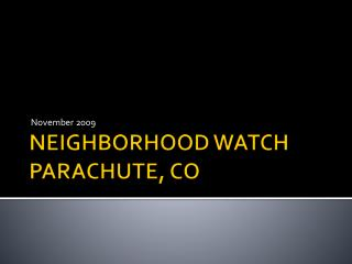 NEIGHBORHOOD WATCH PARACHUTE, CO