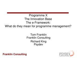 Programme X The Innovation Base The e-Framework: What do they mean for programme management?