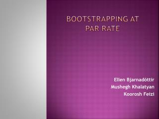 Bootstrapping at par rate