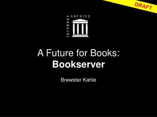 A Future for Books: Bookserver