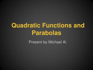 Quadratic Functions and Parabolas