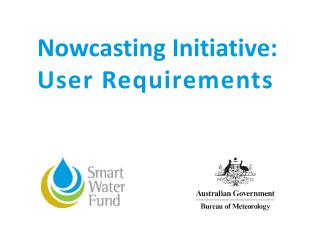 Nowcasting Initiative:  User Requirements